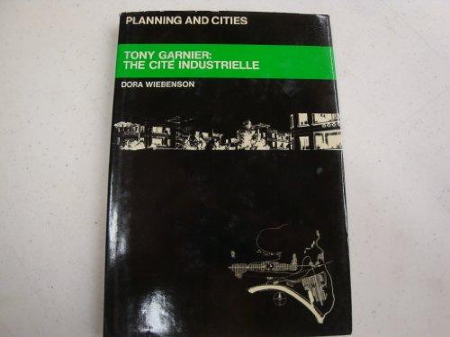 Tony Garnier: The Cite Industrielle (Planning & Cities): Wiebenson, Dora