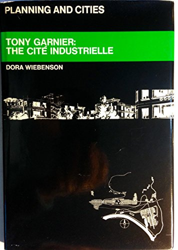 9780289797457: Tony Garnier: The Cite Industrielle (Planning & Cities)