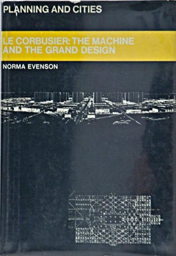 9780289797464: Le Corbusier: The Machine and the Grand Design (Planning & Cities)