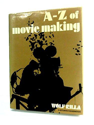 A. to Z. of Movie Making (A Studio handbook): Rilla, Wolf