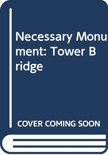 Necessary Monument: Tower Bridge: Crosby, Theo