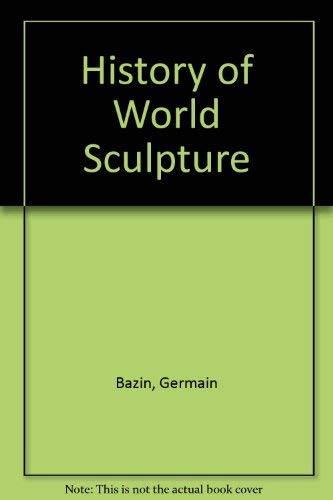 9780289797761: History of World Sculpture