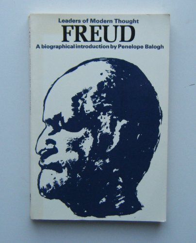 Freud: A Biographical Introduction (Leaders of Modern: Balogh, Penelope