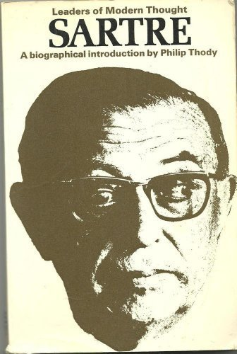 9780289797921: Sartre: A Biographical Introduction (Leaders of Modern Thought)