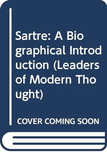 9780289797938: Sartre: A Biographical Introduction (Leaders of Modern Thought)