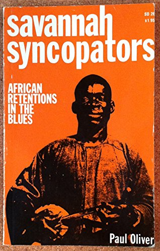 9780289798270: Savannah syncopators: African retentions in the blues (Blues paperbacks)