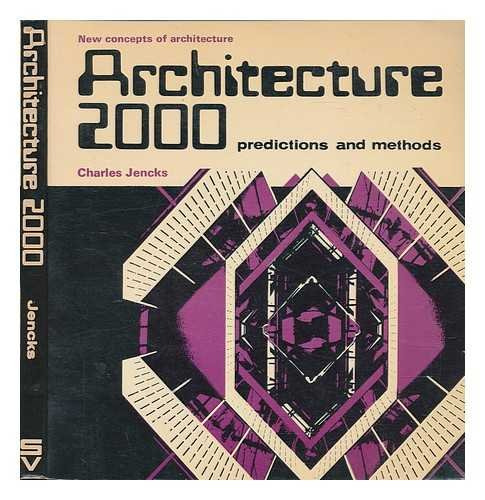 9780289798447: Architecture 2000: Predictions and Methods (New Concepts of Architecture)