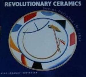 9780289800317: Revolutionary Ceramics: Soviet Porcelain, 1917-27
