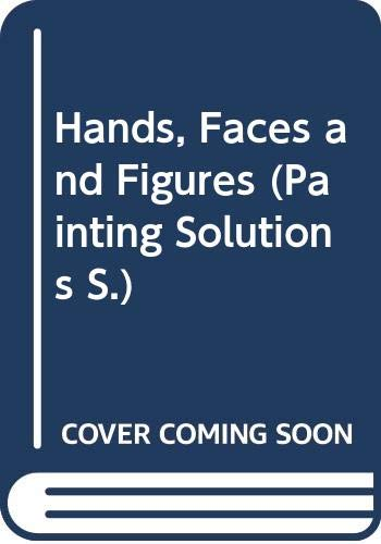 9780289800638: Hands, Faces and Figures (Painting Solutions)