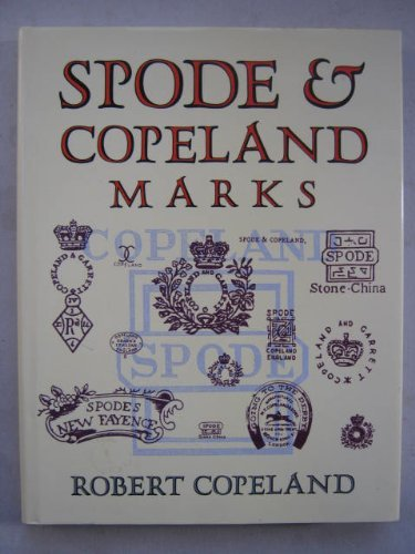 Spode & Copeland Marks: And Other Relevant Intelligence (0289800692) by Copeland, Robert