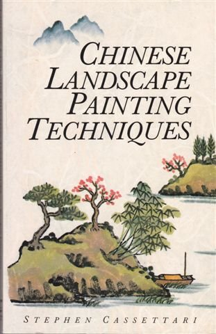 Chinese Landscape Painting Techniques (028980079X) by Stephen Cassettari