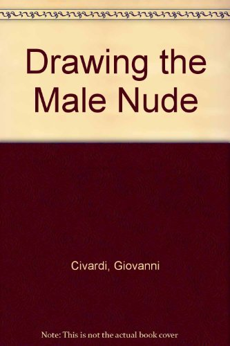9780289800911: Drawing the Male Nude