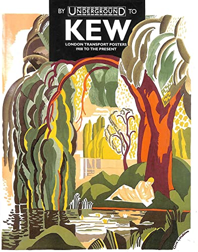By Underground to Kew: London Transport Posters,: Jonathan Riddell, William