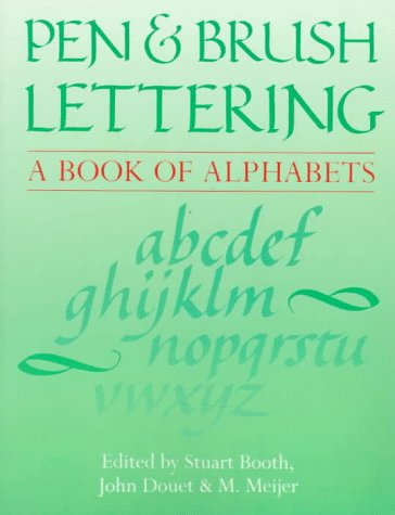 Pen & Brush Lettering: A Book of Alphabets