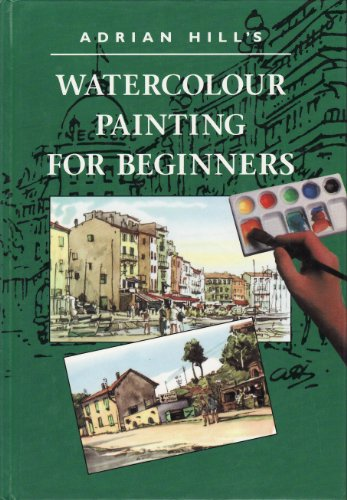 9780289801031: Adrian Hill's Watercolour Painting for Beginners