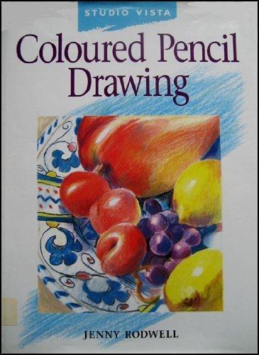 Coloured Pencil Drawing (Studio Vista Beginner's Guides): Rodwell, Jenny