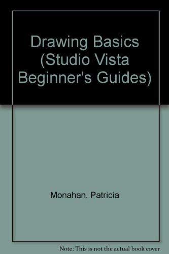 Drawing Basics (Studio Vista Beginner's Guides): Monahan, Patricia