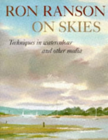Ron Ranson on Skies: Techniques in Watercolour and Other Media (0289801524) by Ranson, Ron