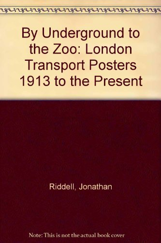 9780289801659: By Underground to the Zoo: London Transport Posters 1913 to the Present
