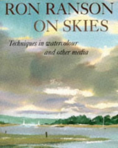 9780289801758: Ron Ranson on Skies: Techniques in Watercolours and Other Media
