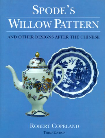 Spode's Willow Pattern: And Other Designs After The Chinese (028980177X) by Copeland, Robert