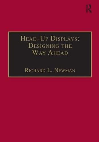 9780291398116: Head-Up Displays: Designing the Way Ahead