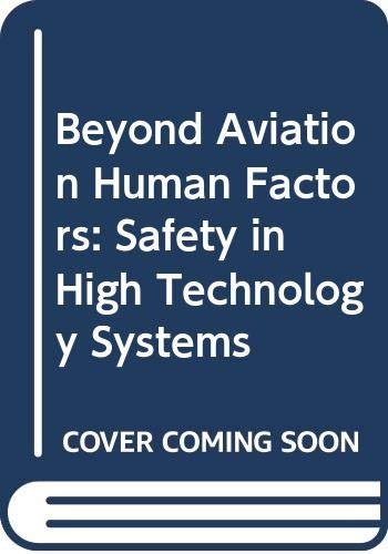 9780291398222: Beyond Aviation Human Factors: Safety in High Technology Systems