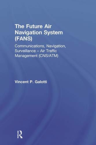 9780291398338: The Future Air Navigation System (Fans): Communications Navigation Surveillance Air Traffic Management