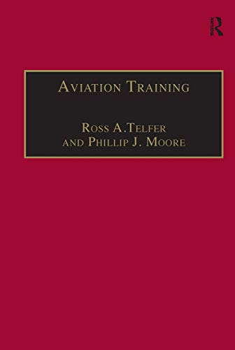 Aviation Training: Learners, Instruction and Organization: A.Telfer, Ross, Moore,