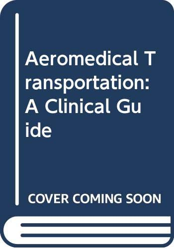 9780291398420: Aeromedical Transportation: A Clinical Guide