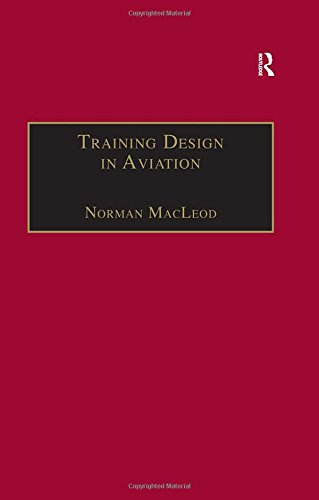 Training Design in Aviation : A Guide: MacLeod, Norman, Mcaleod,