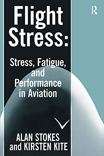 9780291398574: Flight Stress: Stress, Fatigue and Performance in Aviation