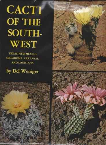 Cacti of the Southwest:Texas, New Mexico, Oklahoma, Arkansas, and Louisiana: Texas, New Mexico, ...
