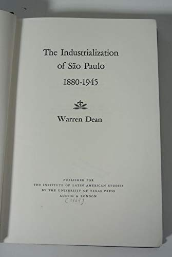 9780292700048: The Industrialization of São Paulo, 1800-1945 (Latin American Monograph Series)