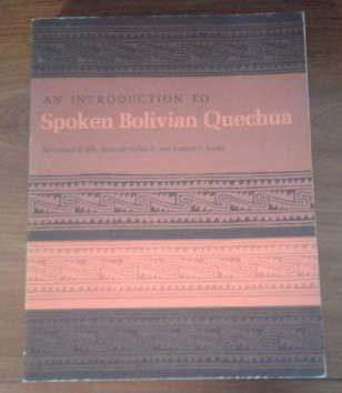 An Introduction to Spoken Bolivian Quechua: Bills, Garland D.; C., Bernardo Vallejo; Troike, ...