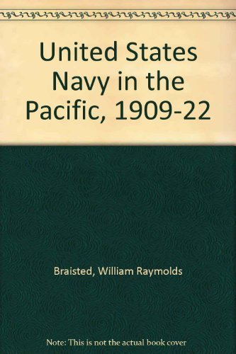 9780292700376: The United States Navy in the Pacific, 1909-1922