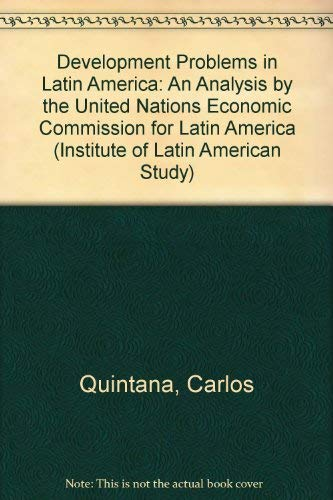 Development Problems in Latin America: An Analysis by the United Nations Economic Commission for ...