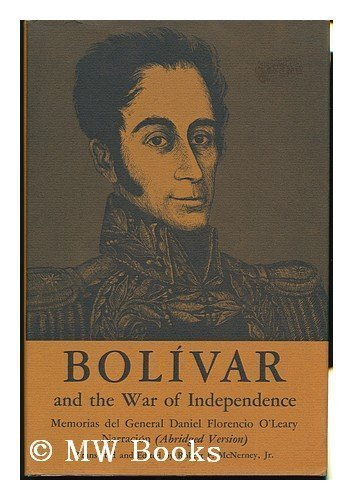 BOLIVAR AND THE WAR OF INDEPENDENCE: ED.BY; ROBERT F. McNERNEY, JR.