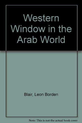 Western Window in the Arab World (signed): BLAIR, LEON BORDEN