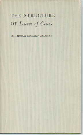 """Structure of """"Leaves of Grass"""": Crawley, Thomas Edward"""