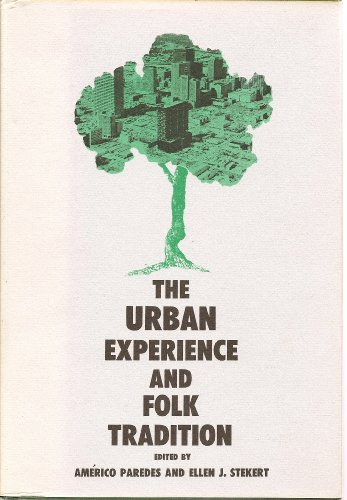 The Urban Experience and Folk Tradition: Stekert, Ellen Jane
