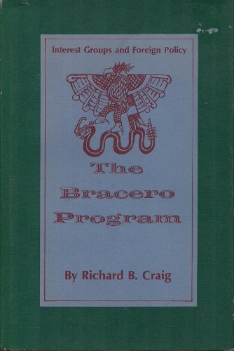 The Bracero Program: Interest Groups and Foreign Policy