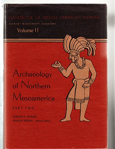 Archaeology of Northern Mesoamerica - Two Parts