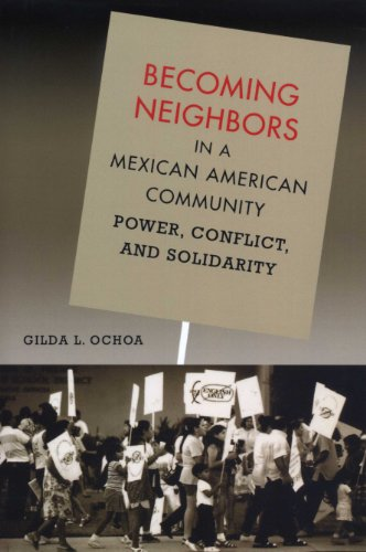 9780292701687: Becoming Neighbors in a Mexican American Community: Power, Conflict, and Solidarity