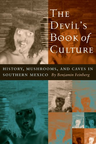 9780292701908: The Devil's Book of Culture: History, Mushrooms, and Caves in Southern Mexico