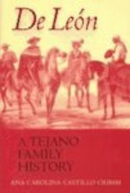 9780292702165: De Leon, a Tejano Family History