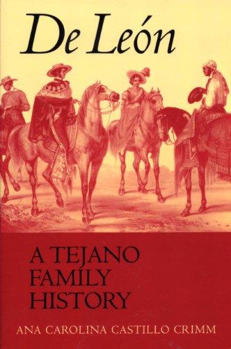 9780292702202: De Leon, a Tejano Family History