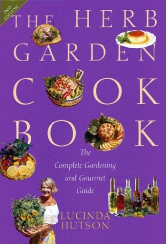 9780292702226: The Herb Garden Cookbook: The Complete Gardening and Gourmet Guide, Second Edition