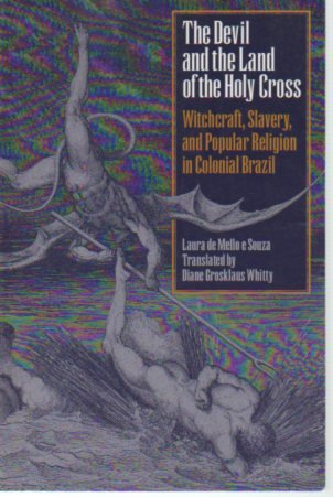 9780292702288: The Devil and the Land of the Holy Cross: Witchcraft, Slavery, and Popular Religion in Colonial Brazil (Llilas Translations from Latin America Series)