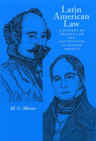 9780292702325: Latin American Law: A History of Private Law and Institutions in Spanish America
